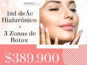 3 zonas de botox + 1ml de acido Hialurónico $389.900